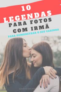 Read more about the article 10 Legendas Para Fotos Com Irmã – Para Demonstrar o Seu Carinho