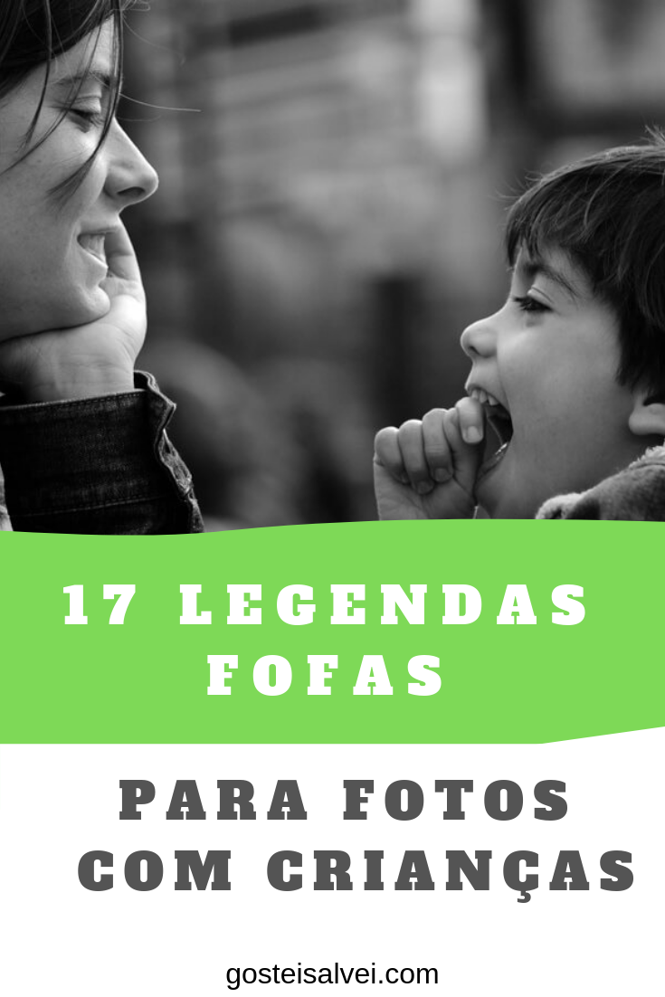 17 Legendas Fofas Para Fotos Com Crianças