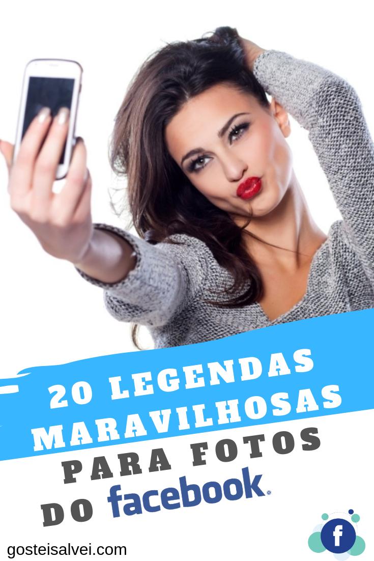 20 Legendas Maravilhosas Para Fotos NoFacebook