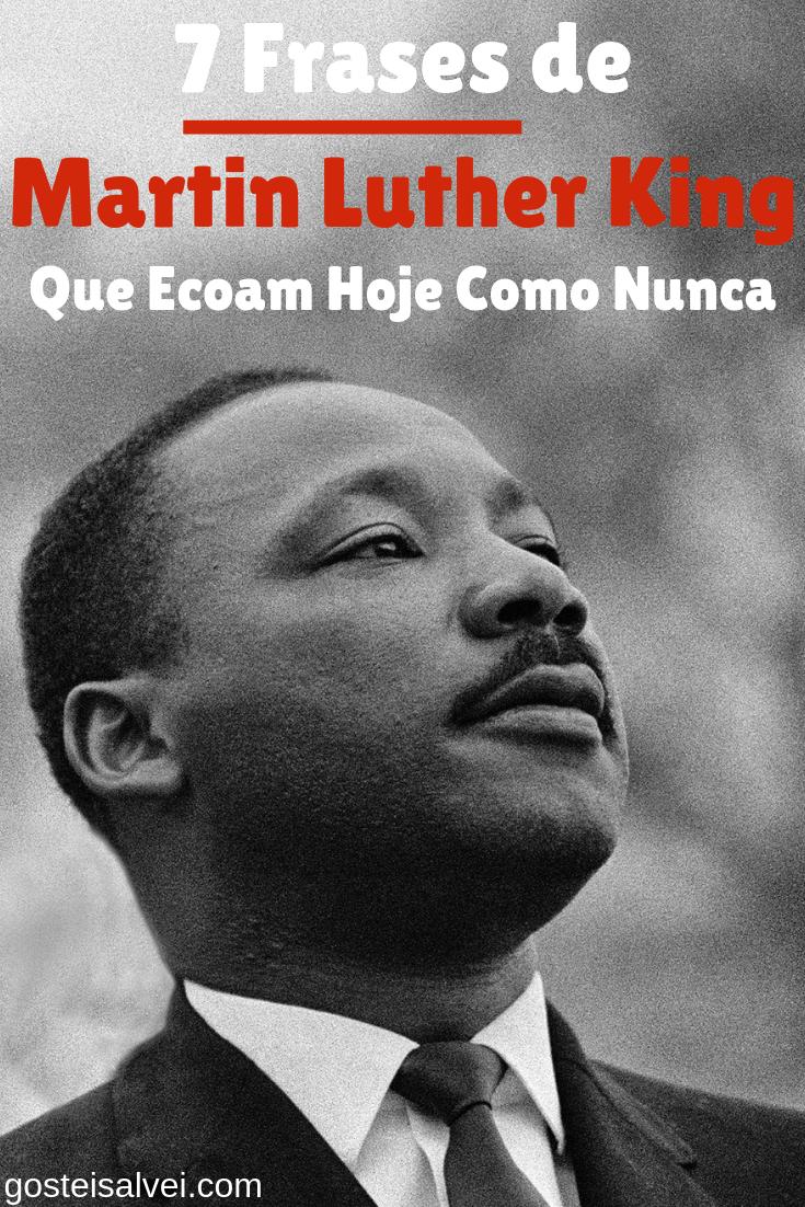 7 Frases de Martin Luther King que ecoam hoje como nunca