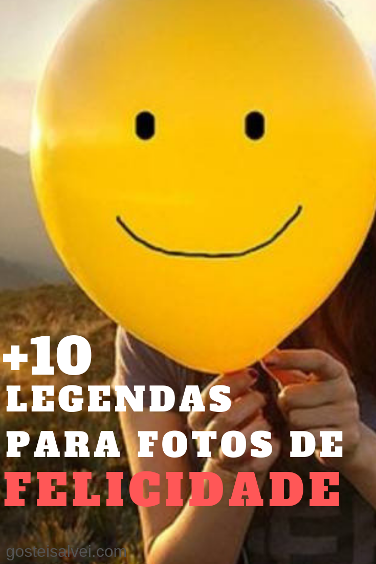 +10 Legendas Para Fotos de Felicidade