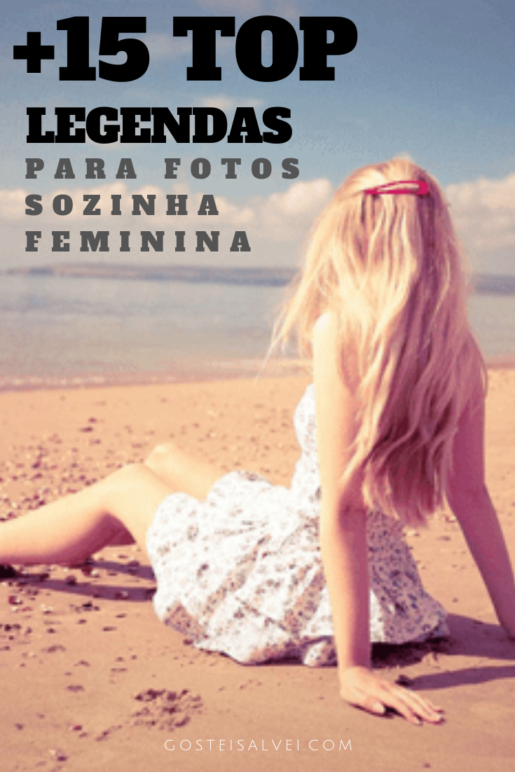 +15 Top Legendas Para Fotos Sozinha Feminina
