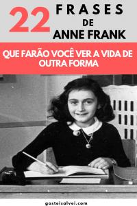 Read more about the article 22 Frases de Anne Frank Que Farão Você Ver a Vida De Outra Forma