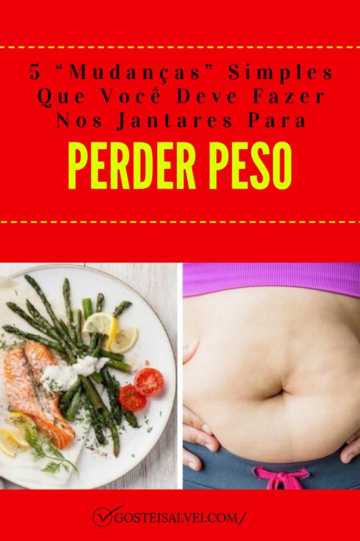 """You are currently viewing 5 """"Mudanças"""" Simples Que Você Deve Fazer Nos Jantares Para Perder Peso"""