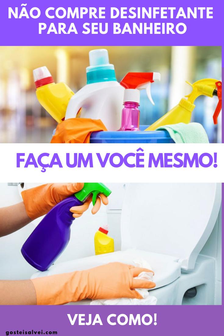 Não Compre Desinfetante Para Seu Banheiro – Faça Um Você Mesmo! Veja Como!