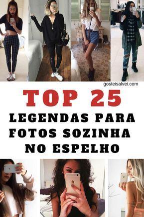 TOP 25 Legendas Para Fotos Sozinha No Espelho