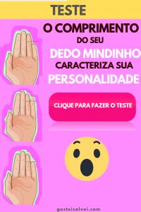 Teste – O comprimento do seu dedo mindinho caracteriza sua personalidade