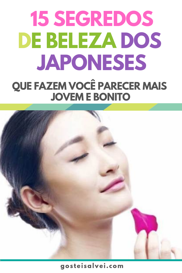 You are currently viewing 15 Segredos De Beleza Dos Japoneses Que Fazem Você Parecer Mais Jovem e Bonito
