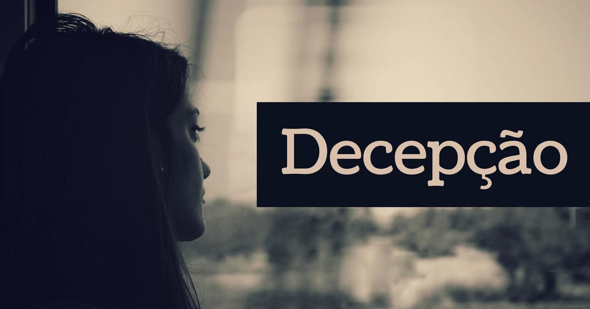 71 Frases De Decepção Que Vão Te Ajudar a Superar Momentos Difíceis