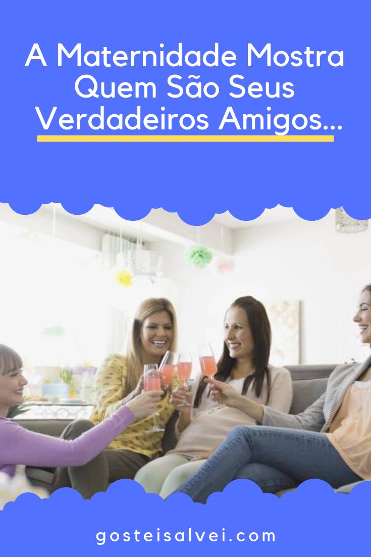 You are currently viewing A Maternidade Mostra Quem São Seus Verdadeiros Amigos…