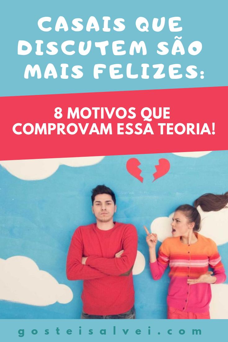Casais Que Discutem São Mais Felizes: 8 Motivos Que Comprovam Essa Teoria!