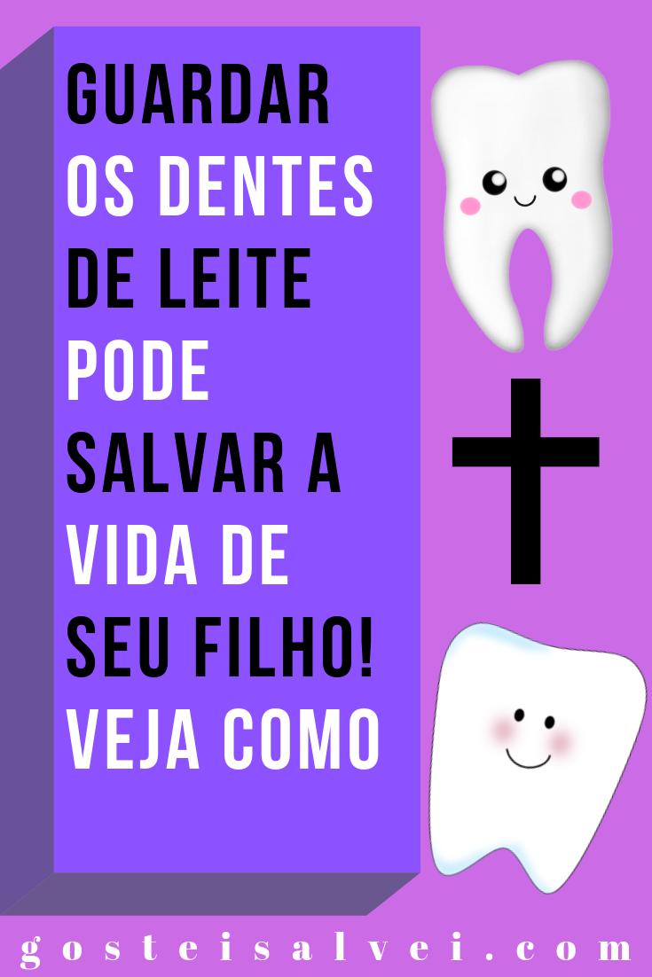 Guardar Os Dentes De Leite Pode Salvar a Vida De Seu Filho! Veja Como