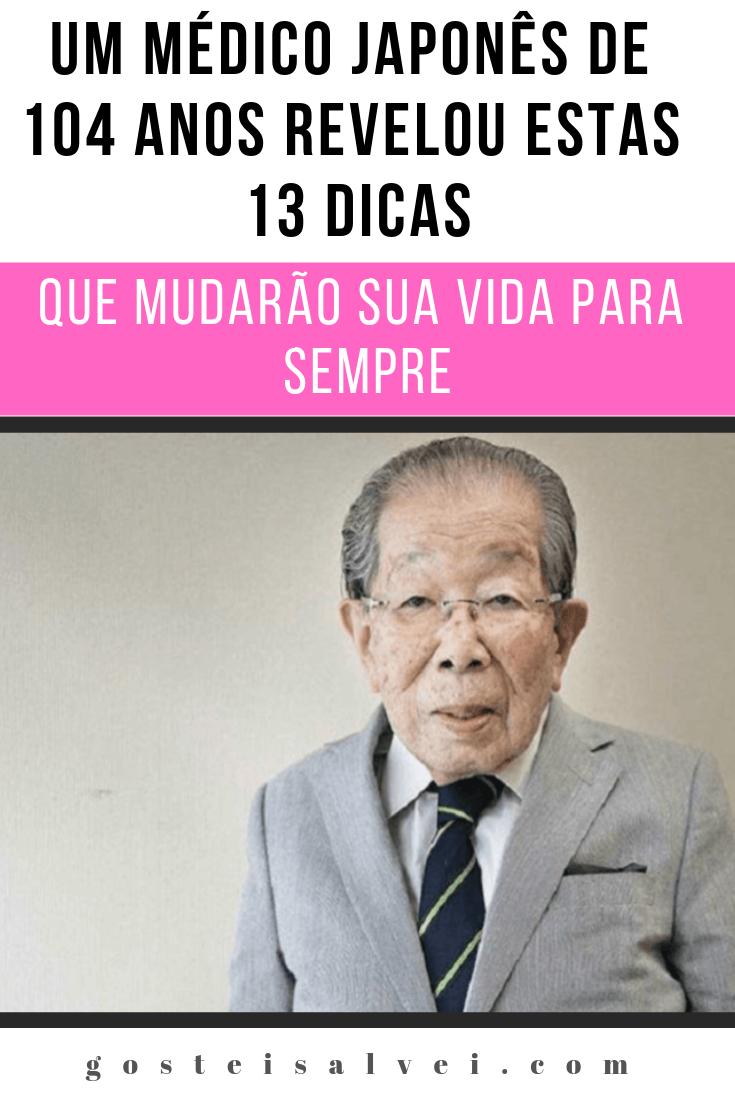 Um Médico Japonês De 104 Anos Revelou Estas 13 Dicas Que Mudarão Sua Vida Para Sempre