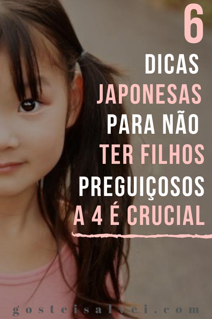 6 Dicas Japonesas Para Não Ter Filhos Preguiçosos – A 4 é Crucial