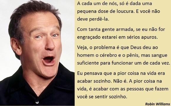 10 Frases De Robin Williams Que Vão Fazer Você Ver A Vida De