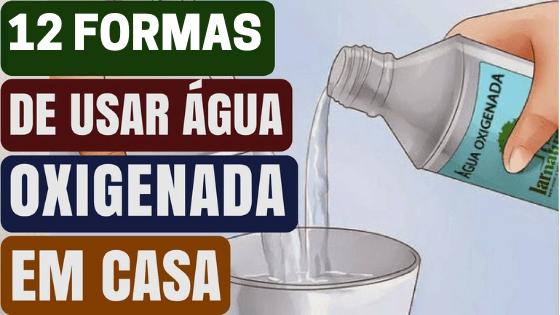 12 Usos Surpreendentes Da Água Oxigenada Que Vão Facilitar Sua Vida