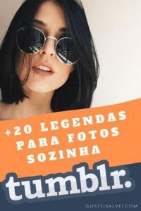Read more about the article +20 Legendas Para Fotos Sozinha – Tumblr