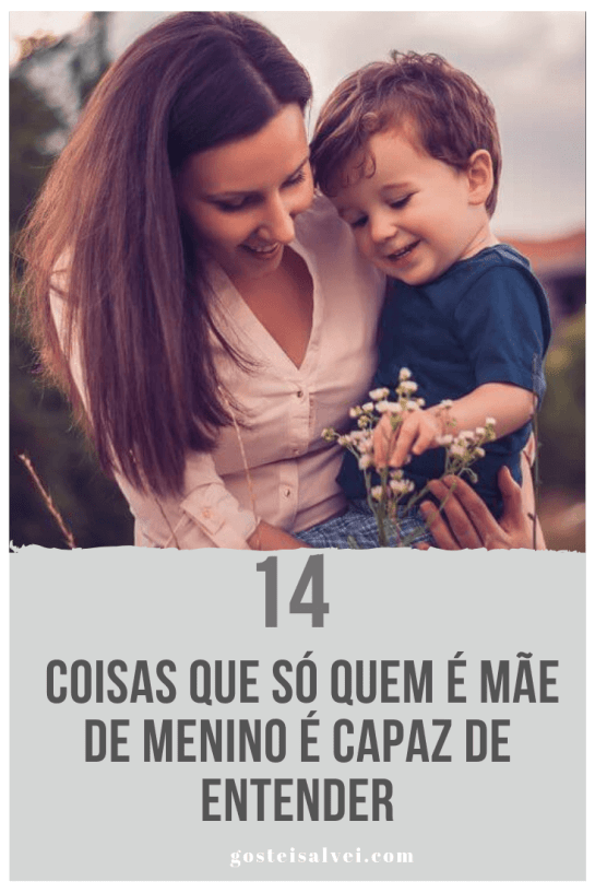 14 Coisas Que Só Quem é Mãe De Menino é Capaz De Entender