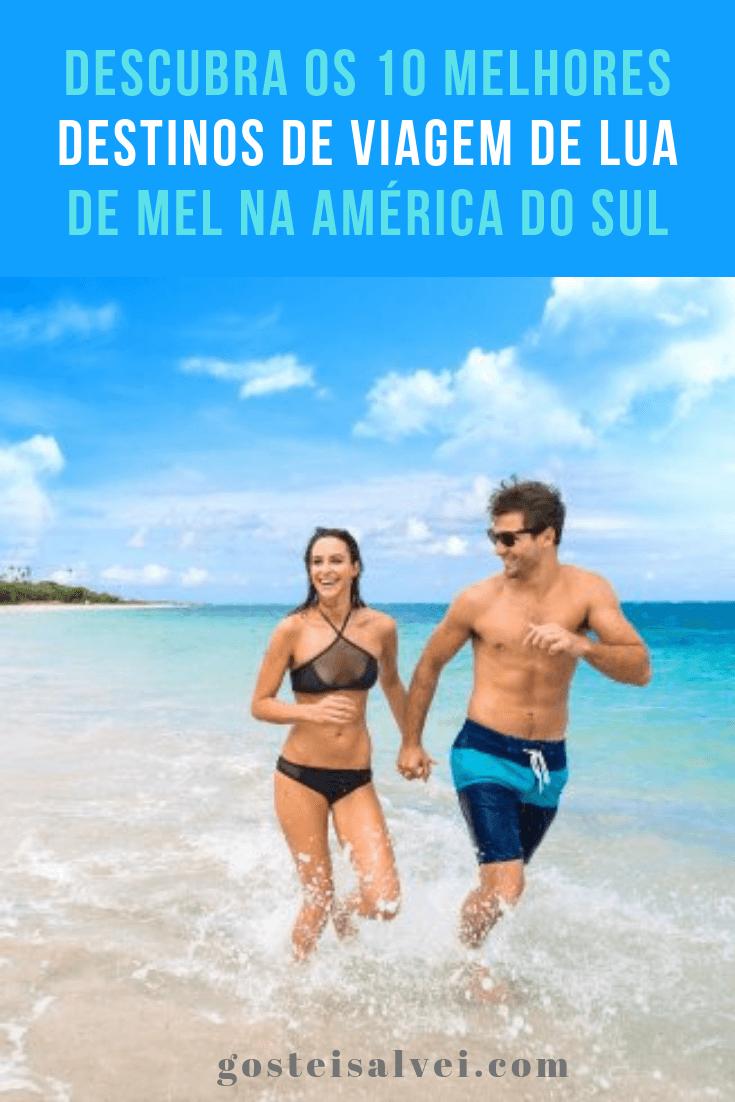 Descubra os 10 melhores destinos de viagem de Lua de Mel na América do Sul
