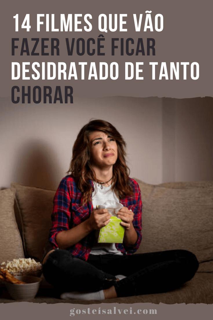 14 Filmes que vão fazer você ficar desidratado de tanto chorar