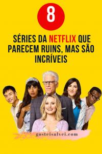 Read more about the article 8 Séries da Netflix que parecem ruins, mas são incríveis