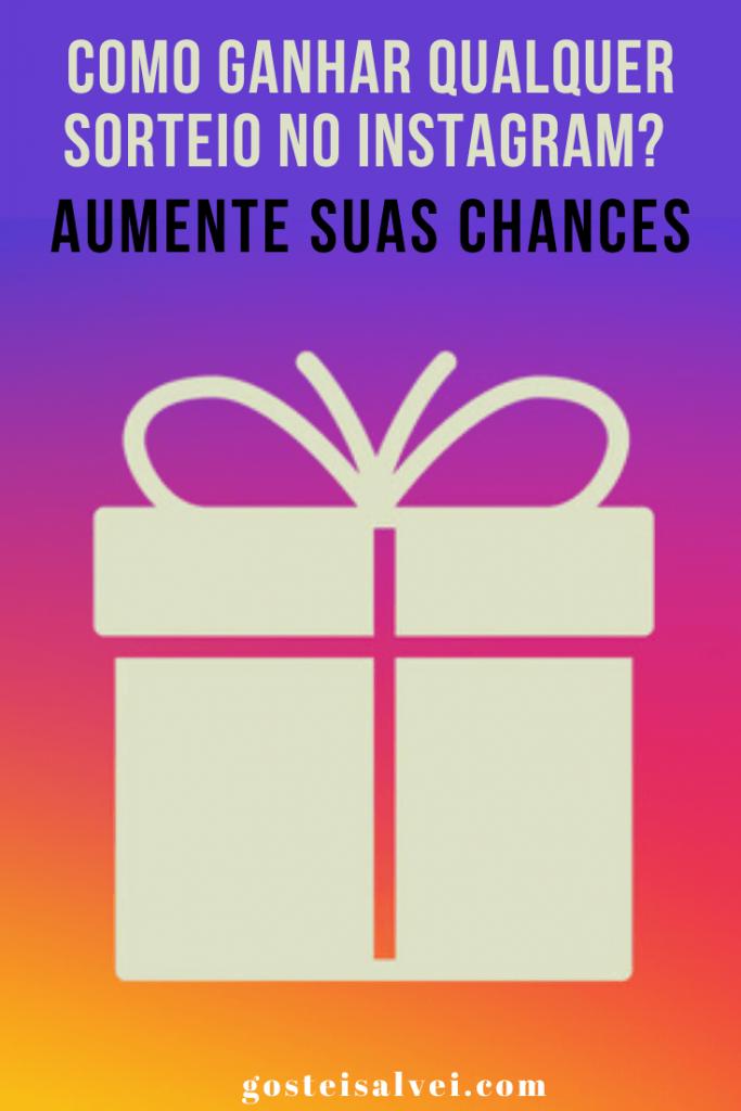 Como ganhar qualquer sorteio no Instagram? Aumente suas chances