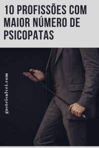 Read more about the article 10 Profissões Com Maior Número de Psicopatas