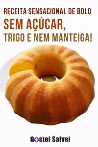 Receita SENSACIONAL de bolo – Sem açúcar, trigo e nem manteiga!