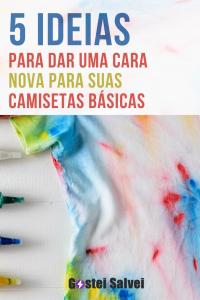 5 Ideias para dar uma cara nova para suas camisetas básicas