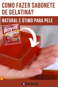Como fazer sabonete de gelatina? Natural e ótimo para pele