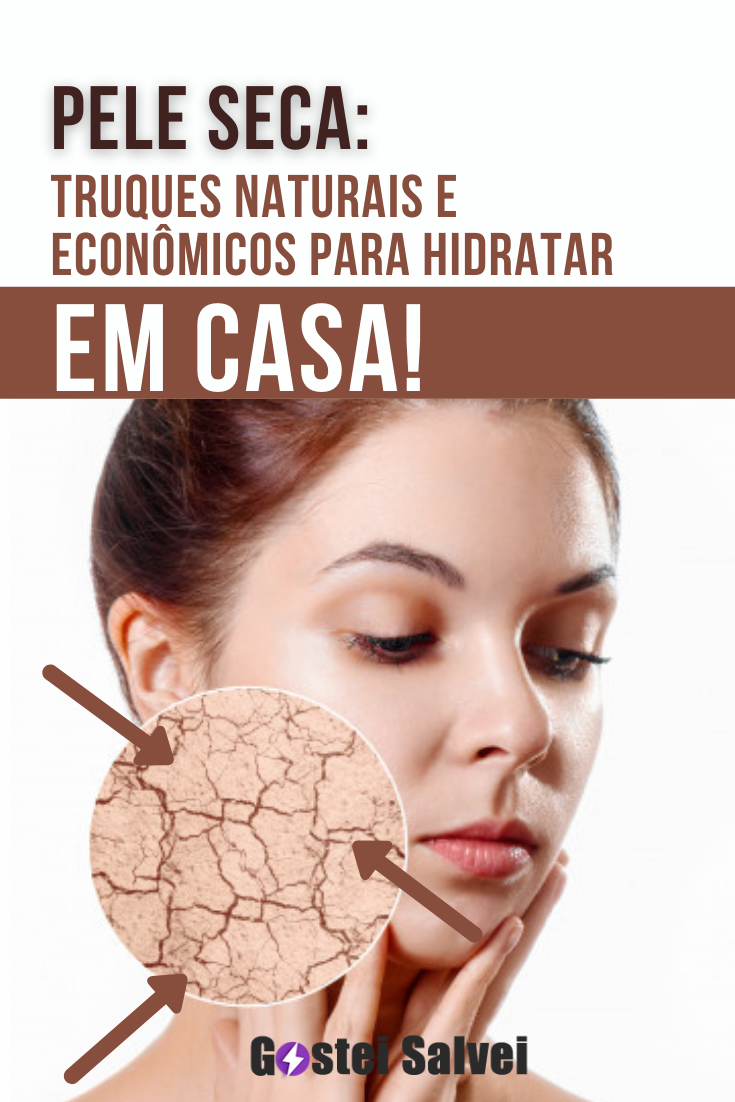 You are currently viewing Pele seca: Truques naturais e econômicos para hidratar em casa!