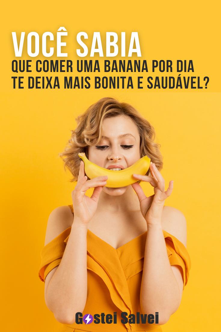 Você sabia que comer uma banana por dia te deixa mais bonita e saudável?