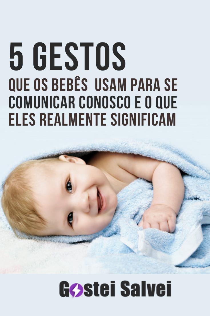 You are currently viewing 5 Gestos que os bebês que os bebês usam para se comunicar conosco e o que eles realmente significam