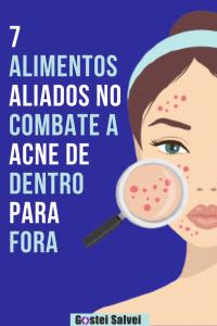 7 Alimentos aliados no combate a acne de dentro para fora