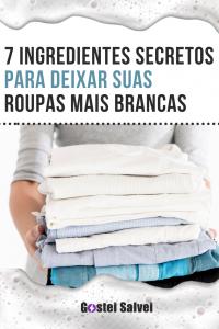 7 Ingredientes secretos para deixar suas roupas mais brancas