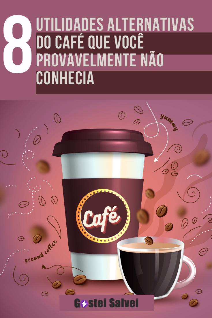 8 Utilidades alternativas do café que você provavelmente não conhecia