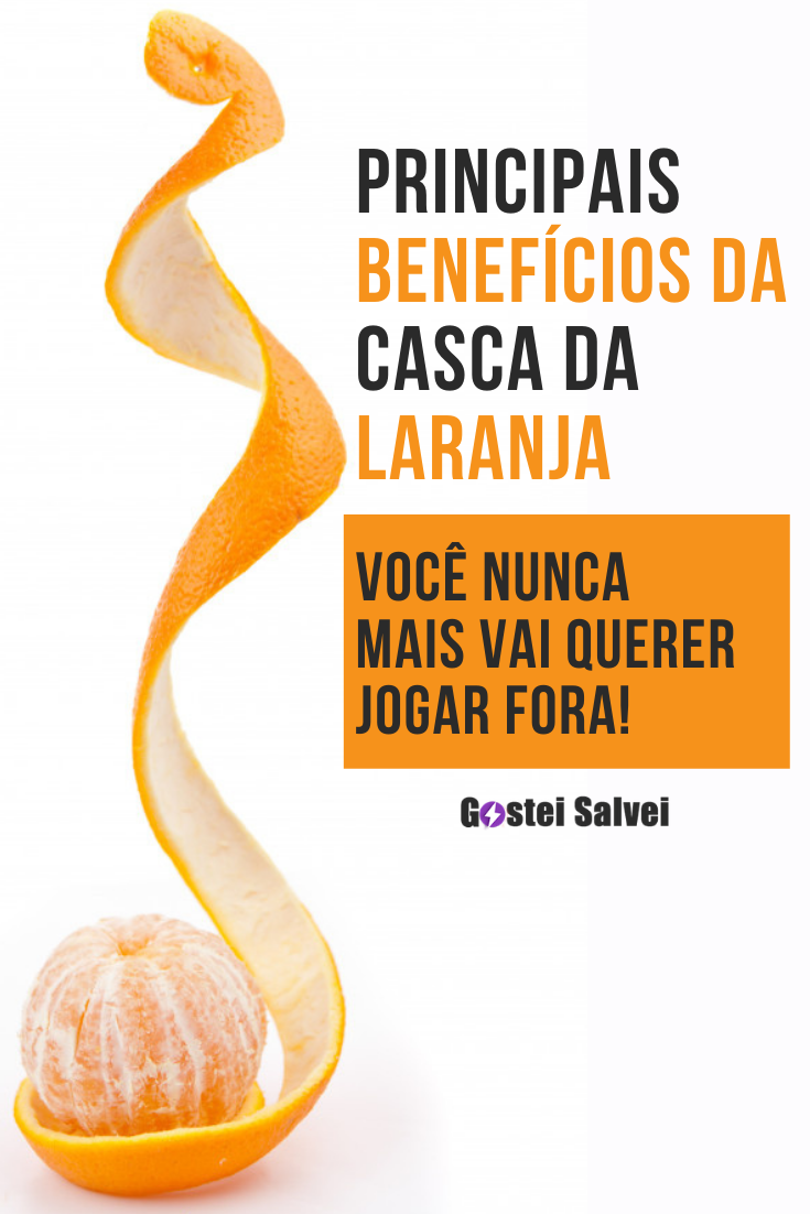 Principais benefícios da casca da laranja – Você nunca mais vai querer jogar fora!