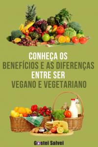 Conheça os benefícios e as diferenças entre ser vegano e vegetariano