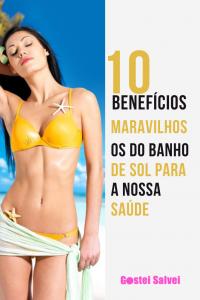 10 Benefícios maravilhosos do banho de sol para a nossa saúde