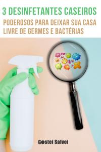 3 Desinfetantes caseiros poderosos para deixar sua casa livre de germes e bactérias