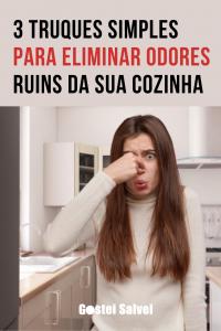 3 Truques simples para eliminar odores ruins da sua cozinha