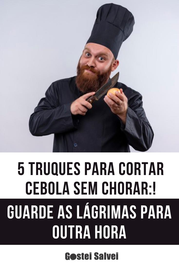 5 Truques para cortar cebola sem chorar: Guarde as lágrimas para outra hora!