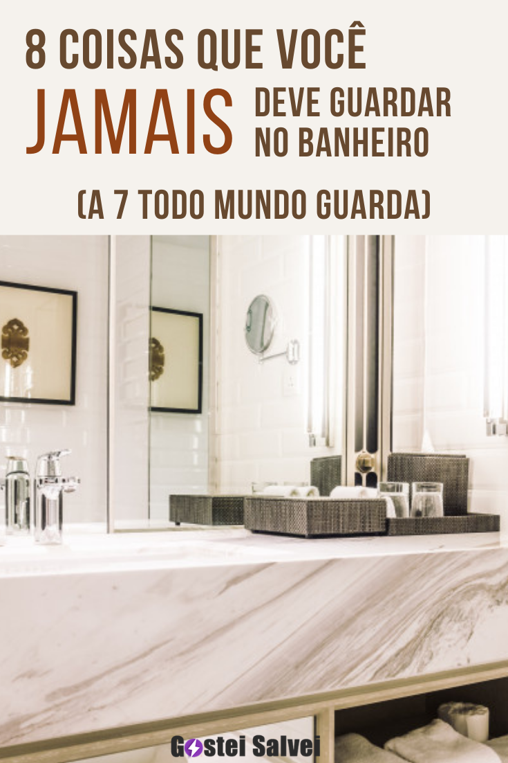 8 Coisas que você jamais deve guardar no banheiro (A 7 todo mundo guarda)
