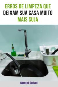 Erros de limpeza que deixam sua casa muito mais suja