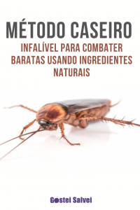 Método caseiro infalível para combater baratas usando ingredientes naturais