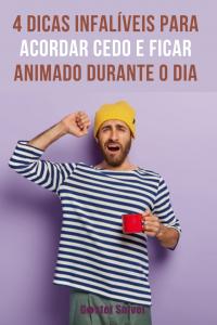 Read more about the article 4 Dicas infalíveis para acordar cedo e ficar animado durante o dia