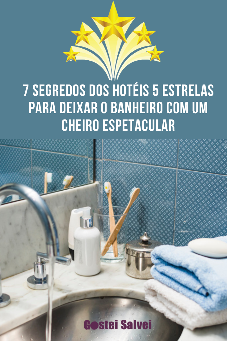 You are currently viewing 7 Segredos dos hotéis 5 estrelas para deixar o banheiro com um cheiro espetacular