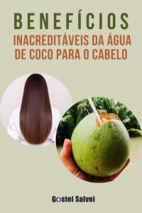 Benefícios inacreditáveis da água de coco para o cabelo