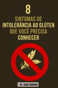 8 Sintomas de intolerância ao glúten que você precisa conhecer