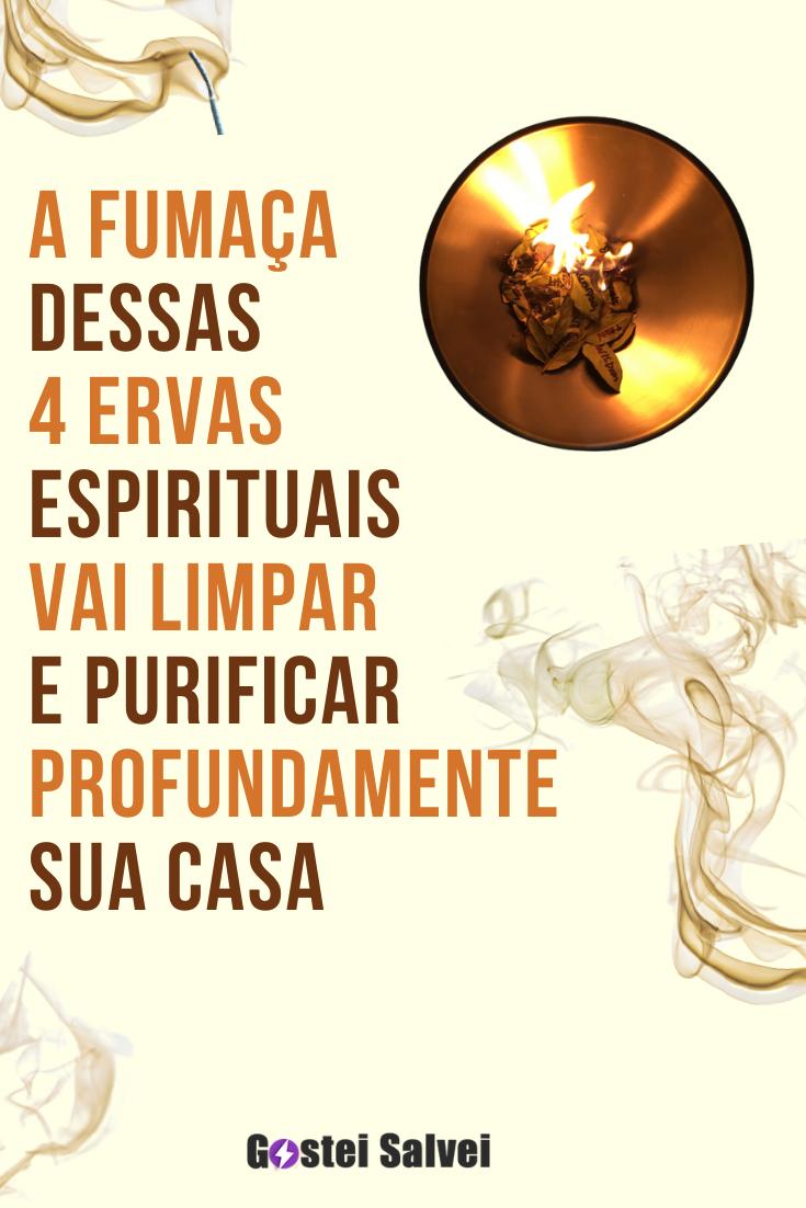 A fumaça dessas 4 ervas espirituais vai limpar e purificar profundamente sua casa